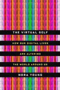 The virtual self - Nora Young book review
