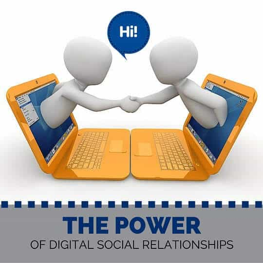 The Power of Digital Social Relationships