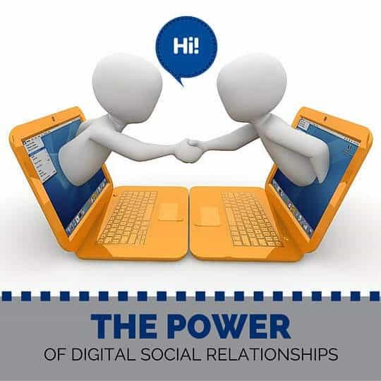The Power of Digital Social Relationships