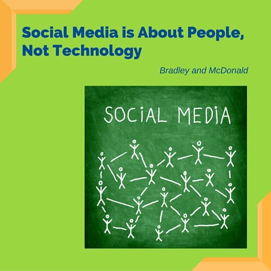 Social Media is about people not technology.